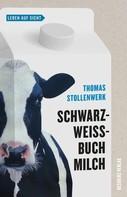 Thomas Stollenwerk: Schwarzweißbuch Milch ★★