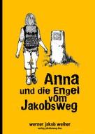 Werner, Jakob Weiher: Anna und die Engel vom Jakobsweg