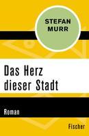 Stefan Murr: Das Herz dieser Stadt