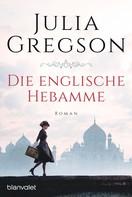 Julia Gregson: Die englische Hebamme ★★★★