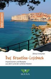 Das Kroatien-Lesebuch - Impressionen und Rezepte aus dem Land der schönen Küsten
