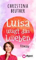 Christina Beuther: Luisa wagt das L(i)eben ★★★★★