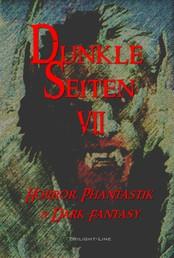 Dunkle Seiten VII - Horror, Phantastik und Dark Fantasy