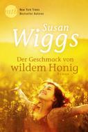 Susan Wiggs: Der Geschmack von wildem Honig ★★★★★