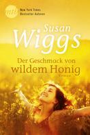 Susan Wiggs: Der Geschmack von wildem Honig ★★★★
