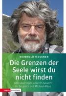 Reinhold Messner: Die Grenzen der Seele wirst du nicht finden ★★★★