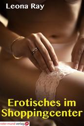 Erotisches im Shoppingcenter