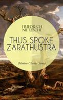 Friedrich Nietzsche: THUS SPOKE ZARATHUSTRA (Modern Classics Series)