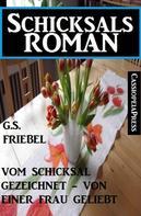 G. S. Friebel: Vom Schicksal gezeichnet - von einer Frau geliebt ★★★★