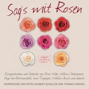 Sag's mit Rosen - Geschichten aus dem Rosengarten (ungekürzt)