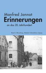 Erinnerungen an das 20. Jahrhundert - Merseburg, Ahlsdorf, Udersleben, Leipzig