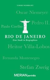 Rio de Janeiro. Eine Stadt in Biographien - MERIAN porträts
