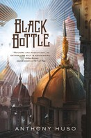 Anthony Huso: Black Bottle