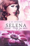 C. M. Spoerri: Selena: Dein Weg zu mir ★★★★