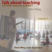 Talk about Teaching, Vol. 1 - Lehre was Du liebst - Dein Weg zum Experten