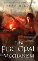 Fran Wilde: The Fire Opal Mechanism