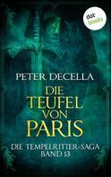 Peter deCella: Die Tempelritter-Saga - Band 13: Die Teufel von Paris ★★★★
