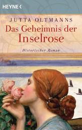 Das Geheimnis der Inselrose - Historischer Roman