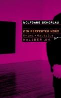 Wolfgang Schorlau: Kaliber .64: Ein perfekter Mord ★★★★