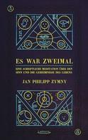 Jan Philipp Zymny: Es war zweimal ★★★★