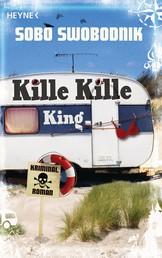Kille Kille King - Kriminalroman