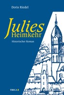 Doris Riedel: Julies Heimkehr