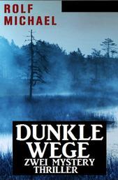 Dunkle Wege: Zwei Mystery Thriller