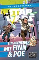 Cavan Scott: Star Wars: Du entscheidest - Ein Abenteuer mit Finn und Poe