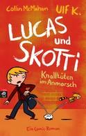 Collin McMahon: Lucas & Skotti – Knalltüten im Anmarsch ★★★★★
