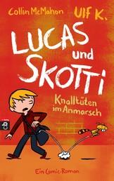 Lucas & Skotti – Knalltüten im Anmarsch