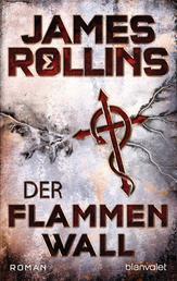 Der Flammenwall - Roman