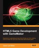 Jason Lee Elliott: HTML5 Game Development with GameMaker
