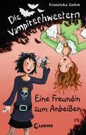 Franziska Gehm: Die Vampirschwestern 1 - Eine Freundin zum Anbeißen ★★★★★