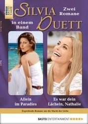 Silvia-Duett - Folge 06 - Allein im Paradies/Es war dein Lächeln, Nathalie
