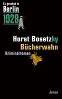 Horst Bosetzky: Bücherwahn ★★★★