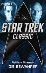 Star Trek - Classic: Die Bewahrer - Roman