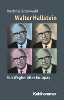 Matthias Schönwald: Walter Hallstein