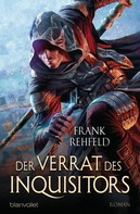 Frank Rehfeld: Der Verrat des Inquisitors ★★★★
