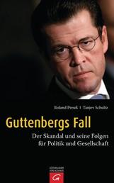 Guttenbergs Fall - Der Skandal und seine Folgen für Politik und Gesellschaft