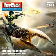 """Perry Rhodan 2768: Der Unglücksplanet - Perry Rhodan-Zyklus """"Das Atopische Tribunal"""""""
