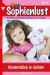 Sophienlust 137 – Familienroman - Kinderglück in Gefahr