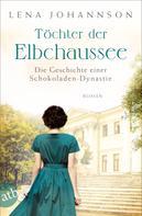 Lena Johannson: Töchter der Elbchaussee ★★★★★
