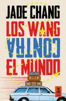Jade Chang: Los Wang contra el mundo