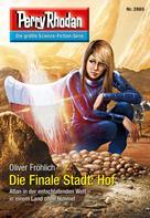 Oliver Fröhlich: Perry Rhodan 2865: Die Finale Stadt: Hof ★★★★