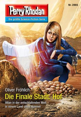 Perry Rhodan 2865: Die Finale Stadt: Hof