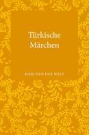 Adelheid Uzunoglu-Ocherbauer: Türkische Märchen ★★★
