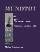 Malte Goosmann: Mundtot auf Wangerooge