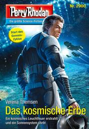 "Perry Rhodan 2900: Das kosmische Erbe - Perry Rhodan-Zyklus ""Genesis"""