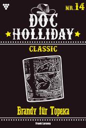 Doc Holliday Classic 14 – Western - Brandy für Topeka