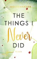 J. Moldenhauer: The Things I Never Did ★★★★★